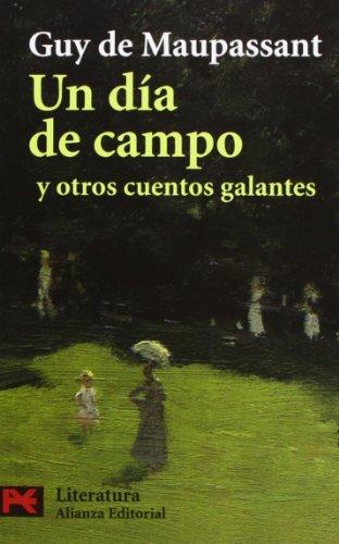 Un día de campo y otros cuentos galantes (El Libro De Bolsillo - Literatura) por Guy de Maupassant