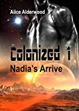 Colonized 1: Nadia's Arrive