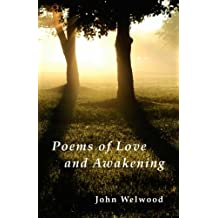 Poems of Love and Awakening by John Welwood (2015-04-27)