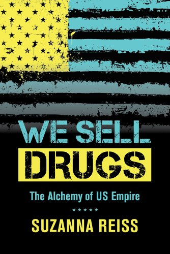 We Sell Drugs - The Alchemy of US Empire (American Crossroads)