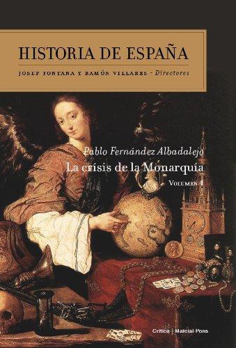 La crisis de la Monarquía: Historia de España vol. 4 por Pablo Fernández Albaladejo