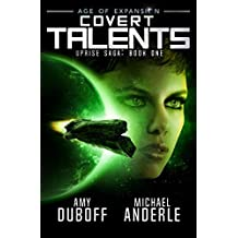 Covert Talents: Age of Expansion - A Kurtherian Gambit Series (Uprise Saga)