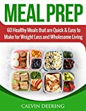 Meal Prep: 60 Healthy Meals that are Quick and Easy to Make for Weight Loss and Wholesome Living (English Edition)