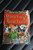 Scarica Libro Geronimo Stilton Quinto viaggio nel regno della fantasia 1 ed piemme 2009 (PDF,EPUB,MOBI) Online Italiano Gratis