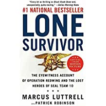 [(Lone Survivor : The Eyewitness Account of Operation Redwing and the Lost Heroes of Seal Team 10)] [By (author) Marcus Luttrell ] published on (November, 2013)