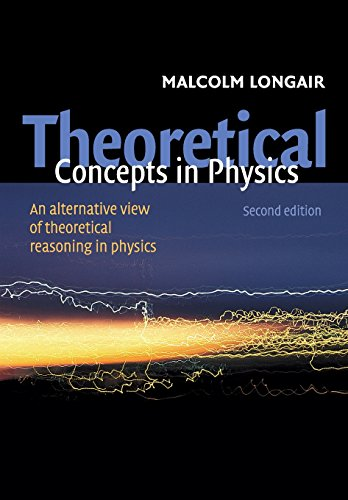 Theoretical Concepts in Physics 2nd Edition Paperback: An Alternative View of Theoretical Reasoning in Physics