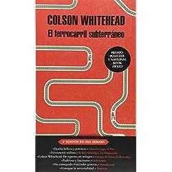 El ferrocarril subterráneo (Literatura Random House) Premio Pulitzer 2017