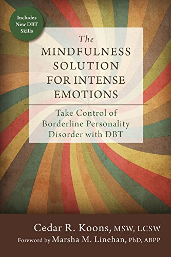 The Mindfulness Solution for Intense Emotions: Take Control of Borderline Personality Disorder with DBT (English Edition)