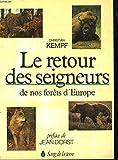 Image de Le Retour Des Seigneurs De Nos Forêts D'europe