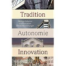 Tradition – Autonomie – Innovation: Göttinger Debatten zu universitären Standortbestimmungen
