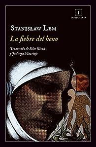 La fiebre del heno par Stanislaw Lem