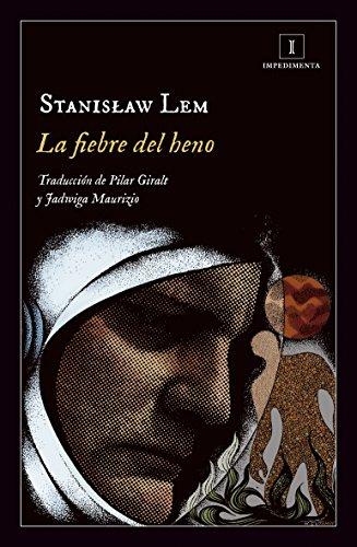 La fiebre del heno (Impedimenta nº 175) por Stanislaw Lem