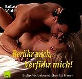 Berühr mich, verführ mich!: Erotisches Liebesmärchen für Frauen