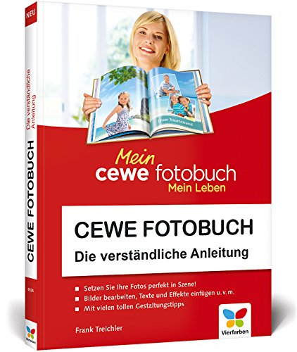 CEWE Fotobuch: Die verständliche Anleitung - Neuauflage 2018 - mit vielen Designideen und Gestaltungsvorschlägen