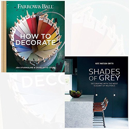 How to Decorate and Shades of Grey 2 Books Collection Set - Transform your home with paint & paper, Decorating with the most elegant of neutrals