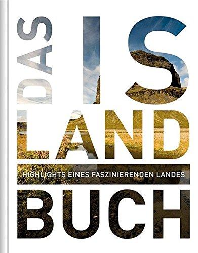 Das Island Buch: Highlights eines faszinierenden Landes (KUNTH Das ... Buch. Highlights einer faszinierenden Stadt)