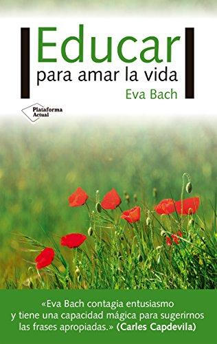 Educar para amar la vida por Eva Bach