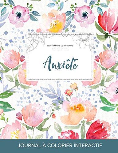 Journal de Coloration Adulte: Anxiete (Illustrations de Papillons, La Fleur)