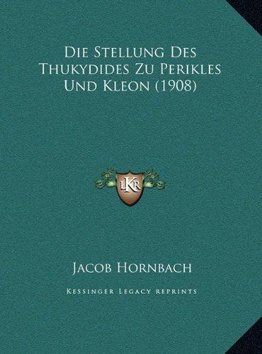 Die Stellung Des Thukydides Zu Perikles Und Kleon (1908) Die Stellung Des Thukydides Zu Perikles Und Kleon (1908)