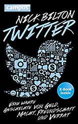Twitter: Eine wahre Geschichte von Geld, Macht, Freundschaft und Verrat, plus E-Book inside (ePub, mobi oder pdf)