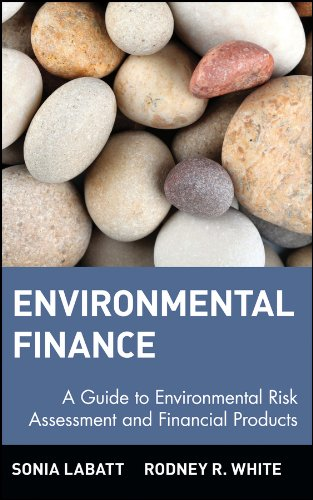 environmental-finance-a-guide-to-environmental-risk-assessment-and-financial-products-wiley-finance