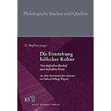 Die Entstehung höfischer Kultur: Vom höfischen Bischof zum höfischen Ritter (Philologische Studien und Quellen (PhSt), Band 167)