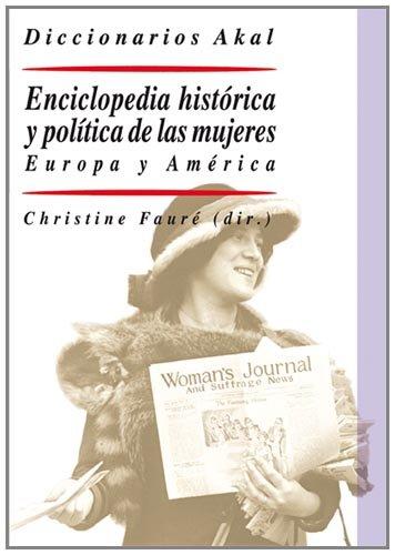 Enciclopedia histórica y política de las mujeres: Europa y América (Diccionarios) por Christine Fauré