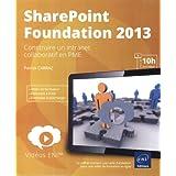 Vidéo SharePoint Foundation 2013 - Construire un intranet collaboratif en PME