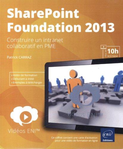 Vidéo SharePoint Foundation 2013 - Construire un intranet collaboratif en PME par Patrick CARRAZ
