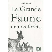 La grande faune de nos forêts : Quelques aspects d'histoire naturelle