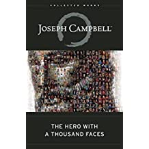 The Hero with a Thousand Faces (The Collected Works of Joseph Campbell, Band 17)