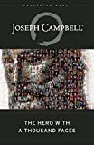 The Hero with A Thousand Faces (Collected Works of Joseph Campbell) (The Collected Wo...