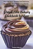 Best Bakery Cookbooks - Gluten Free Bakery Cookbook for Two: Over 101 Review