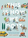 This is How We Do it: (Easy Reader Books, Children Around the World Books, Preschool Prep Books)