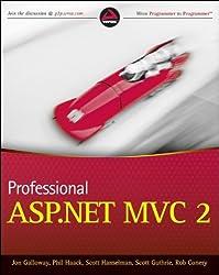 Professional ASP.NET MVC 2 by Jon Galloway (2010-06-28)