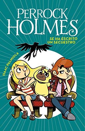Se ha escrito un secuestro (Serie Perrock Holmes 7) por Isaac Palmiola