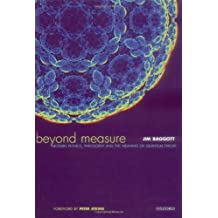 Beyond Measure: Modern Physics, Philosophy and the Meaning of Quantum Theory by Jim Baggott (2003-11-06)