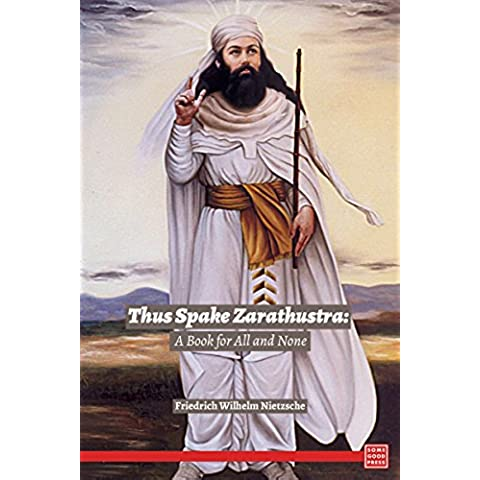 Thus Spoke Zarathustra: A Book for All and None (English Edition)