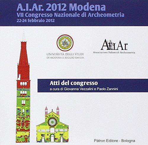 Atti del 7° Congresso nazionale di archeometria (Modena 2012). CD-ROM