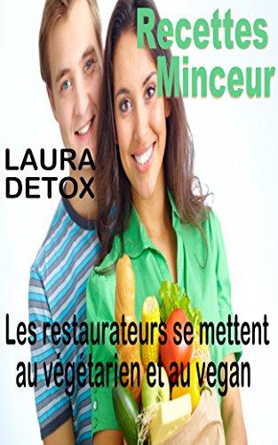 Couverture du livre Recettes Minceur: Les restaurateurs se mettent au végétarien et au vegan (Cuisine Végétarienne t. 2)