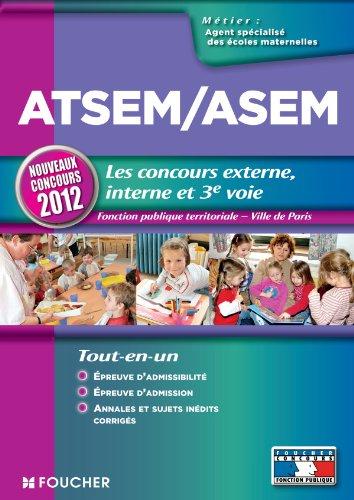 ATSEM/ASEM Les nouveaux concours externes, internes et 3e voie Nouveaux concours 2012