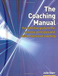 The Coaching Manual: The Definitive Guide to the Process and Skills of Personal Coaching