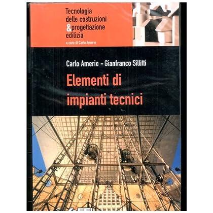 Elementi Di Impianti Tecnici. Per Le Scuole Superiori