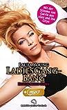 LadiesGangBang | Erotik Audio Story | Erotisches Hörbuch: Sex, Leidenschaft, Erotik und Lust (Laura Young E-Book mit Hörbuch 5)
