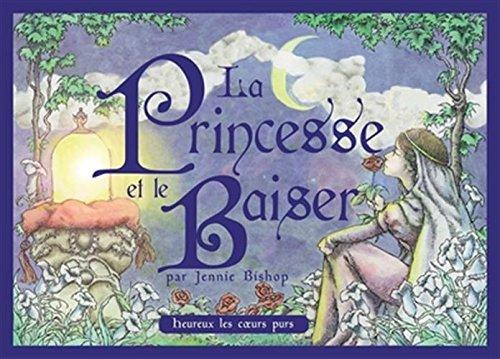 La Princesse et le Baiser: Heureux les coeurs purs par Jennie Bishop