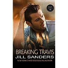 Breaking Travis: Volume 5 (The West Series) by Jill Sanders (2014-09-19)