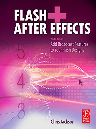 Flash + After Effects: Add Broadcast Features to Your Flash ...
