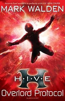 H.I.V.E. 2: Overlord Protocol by [Walden, Mark]