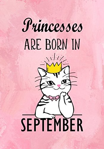Princesses Are Born In September: Pink Marble Journal, Princes Cat Diary, Beautifully lined pages Notebook, Keepsake, Memory Book, Happy Birthday Journal - Girl Birthday Gifts por Blue Sky Press