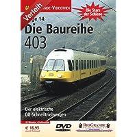 Stars der Schiene 14 - Die Baureihe 403 - DB-Schnelltriebwagen